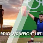 Cardio vs Weight Lifting