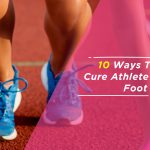 10 Ways To Cure Athlete's Foot At Home Fast